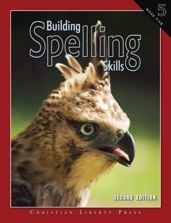 Christian Liberty Press Building Spelling Skills Book 5 - Product Image
