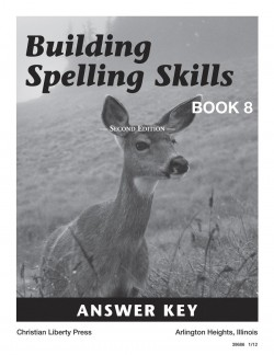 Christian Liberty Press Building Spelling Skills Book 8 Answer Key - Product Image