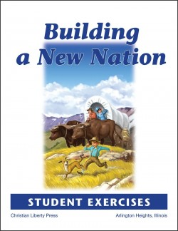 Christian Liberty Press Building a New Nation Student Exercises Workbook - Product Image