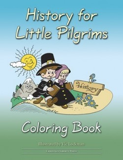 Christian Liberty Press History for Little Pilgrims Coloring Book - Product Image