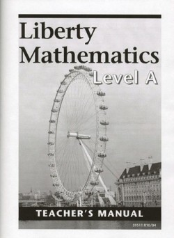 Christian Liberty Press Liberty Math Level A Teacher's Manual - Product Image