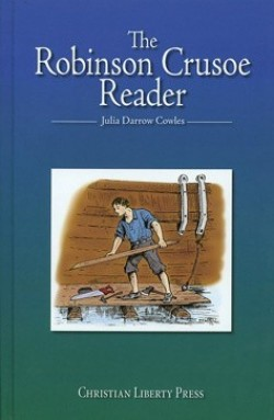 Christian Liberty Press Robinson Crusoe Reader - Product Image