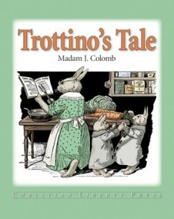 Christian Liberty Press Trottino's Tale - Product Image