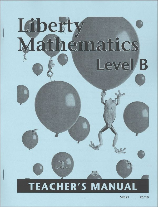 Liberty Mathematics: Level B - Teacher's Manual - Product Image