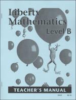 Liberty Mathematics: Level B - Teacher's Manual - Product Image