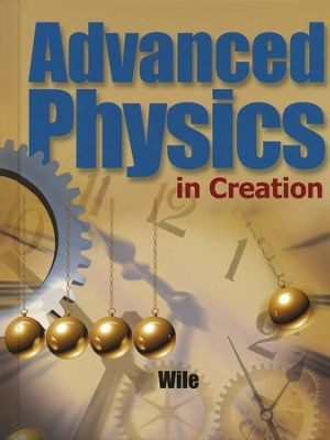 Advanced Physics in Creation Student Textbook - Product Image