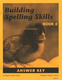 Christian Liberty Press Building Spelling Skills Book 2 Answer Key - Product Image