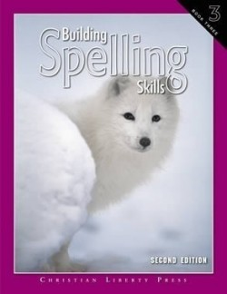 Christian Liberty Press Building Spelling Skills Book 3 - Product Image