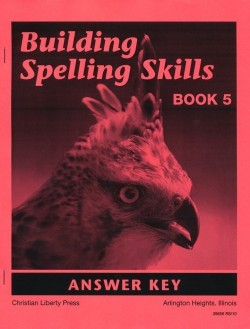 Christian Liberty Press Building Spelling Skills Book 5 Answer Key - Product Image