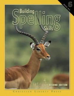 Christian Liberty Press Building Spelling Skills Book 6 - Product Image