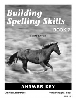 Christian Liberty Press Building Spelling Skills Book 7 Answer Key - Product Image