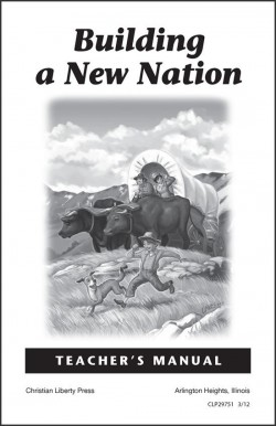 Christian Liberty Press Building a New Nation Teacher's Manual - Product Image