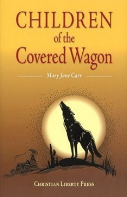 Christian Liberty Press Children of the Covered Wagon - Product Image