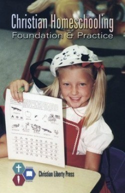 Christian Liberty Press Christian Homeschooling: Foundation & Practice - Product Image