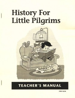 Christian Liberty Press History for Little Pilgrims Teacher's Manual - Product Image