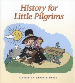 Christian Liberty Press History for Little Pilgrims - Product Image